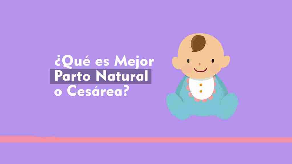 ¿Qué es Mejor Parto Natural o Cesárea?