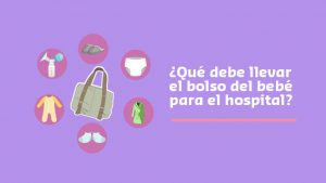 ¿Qué Debe llevar el bolso del bebé para el Hospital?