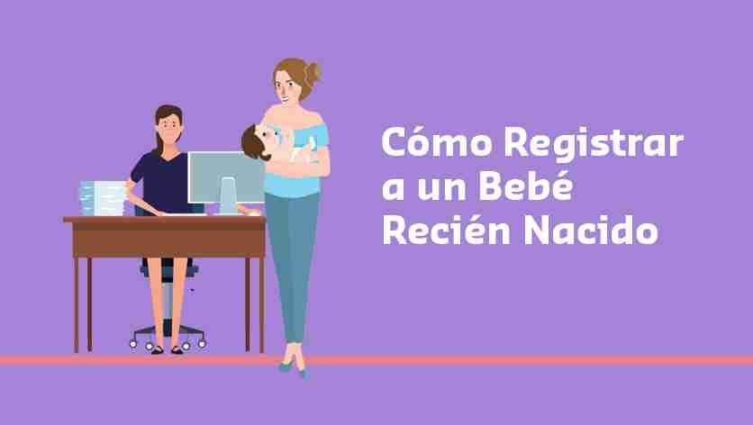 Cómo Registrar un Bebé Recién Nacido